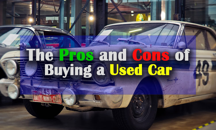 The Pros and Cons of Buying a Used Car