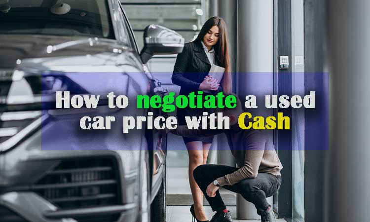 How-to-negotiate-a-used-car-price-with-Cash